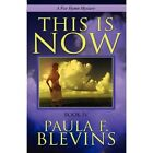This Is Now: Book IV: A for Hymn Mystery by Paula F Blevins (Paperback / softback, 2012)