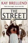The Street by Kay Brellend (Hardback, 2011)