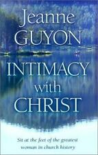 NEW Intimacy with Christ: Her Letters Now in Modern English by Jeanne Guyon