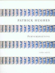 Patrick-Hughes-Perverspective-Hardcover-by-Slyce-John-Brand-New-Free-P-amp