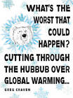 What's the Worst That Could Happen?: Cutting Through the Hubbub Over Global Warming by Greg Craven (Paperback, 2009)