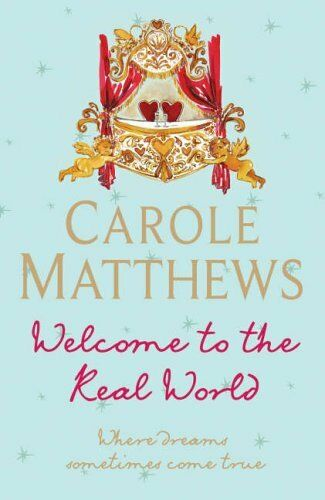 Welcome to the Real World,Carole Matthews- 9780755327690