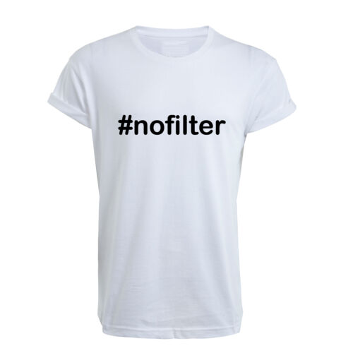 NO FILTER HASHTAG DOPE #NOFILTER T SHIRT SWAG SELFIE TUMBLR