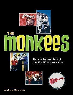 The Monkees: The Day-By-Day Story of the 60s TV Pop Sensation, Sandoval, Andrew,