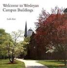 Welcome to Wesleyan: Campus Buildings by Leslie Starr (Hardback, 2007)