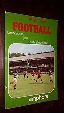 FOOTBALL - Technique, Jeu, Entraînement - Frédo Garel 1982