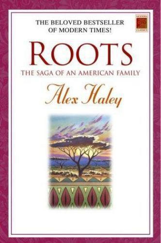 Roots The Saga Of An American Family: Modern Classics: Roots : The Saga Of An American Family By