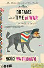Dreams in a Time of War: A Childhood Memoir by Ngugi Wa Thiong'o (Paperback / softback)