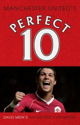 Excellent, Manchester United - a Perfect 10, David Meek, Book