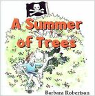 A Summer of Trees by Barbara Robertson (Paperback, 2013)