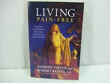 LIVING PAIN-FREE - DOREEN VIRTUE & ROBERT REEVES (PAPERBACK) BRAND NEW