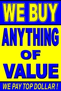 Poster We Buy Anything of Value 24x36 advertising poster ...