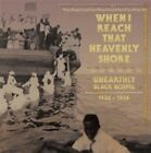 Various Artists When I Reach That Heavenly Shore Unearthly and Raw Black Gospe