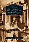 Around Gallatin and Sumner County, Volume 2 by Deegee Lester, Kenneth Calvin Thomson (Paperback / softback, 1998)