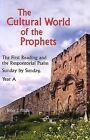 The Cultural World of the Prophets: The First Reading and the Responsorial Psalm: Year A: Sunday by Sunday by John J. Pilch (Paperback, 2004)