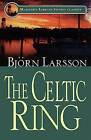 The Celtic Ring by Bjorn Larsson (Paperback, 2000)