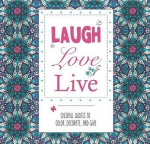 Laugh Love Live Cheerful Quotes To Color Decorate And Give