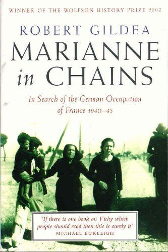 Marianne In Chains: In Search of the German Occupation 1940-45  .9780330488655