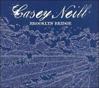 Brooklyn Bridge by Casey Neill (CD, May-2007, In Music We Trust)
