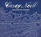 Brooklyn Bridge by Casey Neill (CD, May-2007, In Music We Trust)