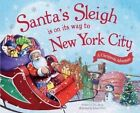 Santa's Sleigh Is on Its Way to New York City: A Christmas Adventure by Eric James (Hardback, 2016)