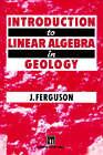 Introduction to Linear Algebra in Geology by John Ferguson (Paperback, 1994)