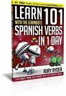 Learn 101 Spanish Verbs in 1 Day with the Learnbots: The Fast, Fun and Easy Way to Learn Verbs by Rory Ryder (Paperback, 2014)