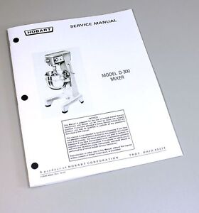 Details about HOBART D300 MIXER SERVICE REPAIR MANUAL TECHNICAL SHOP BOOK