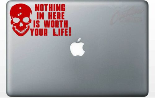 Nothing In Here Is Worth Your Life Decal Truck Sticker *PICK YOUR SIZE /& COLOR*