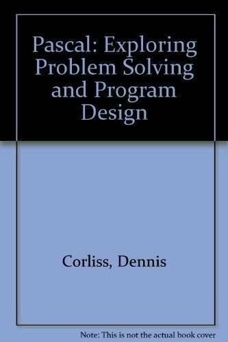 Pascal: Exploring Problem Solving and Program Design - Hardcover - ACCEPTABLE