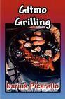 Gitmo Grilling 9781413748512 by Darius Picarello Paperback