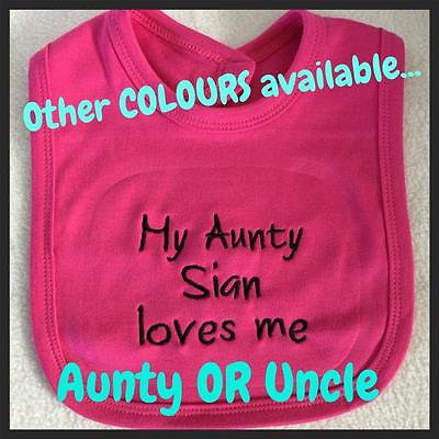 PERSONALISED BABY BIB /'MY AUNTY//UNCLE NAME LOVES ME/' Birthday newborn gift