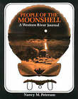 People of the Moonshell: A Western River Journal by Nancy M. Peterson (Paperback, 1984)
