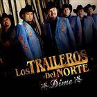 Dime by Los Traileros del Norte (CD, Nov-2012, Serca)