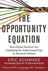 The Opportunity Equation: How Citizen Teachers are Combating the Achievement Gap in America's Schools by Eric Schwarz (Paperback, 2015)