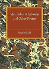 Almond in Peterhouse: And Other Poems by Franklin Kidd (Paperback, 2015)