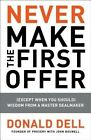 Never Make the First Offer: (Except When You Should) Wisdom from a Master Dealmaker by John Boswell, Donald Dell (Paperback / softback)