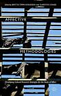 Affective Methodologies: Developing Cultural Research Strategies for the Study of Affect: 2015 by Palgrave Macmillan (Hardback, 2015)