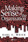Making Sense of the Organization by Karl E. Weick (Paperback, 2000)
