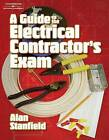 A Guide to the Electrical Contractor's Exam by NJATC, Alan W. Stanfield (Paperback, 2007)