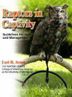 Raptors in Captivity: Guidelines for Care and Management by Lori R. Arent (Hardback, 2006)