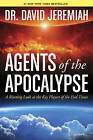 Agents of the Apocalypse: A Riveting Look at the Key Players of the End Times by Dr David Jeremiah (Paperback, 2015)
