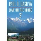 Love on The Verge 2 Dasilva Thriller / Suspense Authorhouse PB 9781420816303
