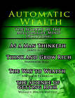 Automatic Wealth, the Secrets of the Millionaire Mind-Including: As a Man Thinketh, the Science of Getting Rich, the Way to Wealth and Think and Grow Rich by Napoleon Hill (Paperback / softback, 2006)