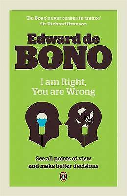 de Bono, Edward, I Am Right, You Are Wrong: From This to the New Renaissance, fr