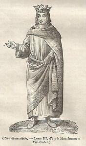 Le Meilleur A5144 Luigi Iii Di Francia - Xilografia - Stampa Antica Del 1843 - Engraving