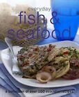 Everyday Fish and Seafood by Parragon Book Service Ltd (Paperback, 2009)