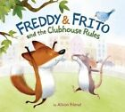 Freddy & Frito and The Clubhouse Rules by Alison Friend 9780062285805