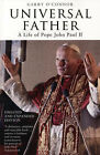 Universal Father: A Life of Pope John Paul II by Garry O'Connor (Paperback, 2006)