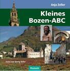 Kleines Bozen-ABC von Anja Zeller und Georg Zeller (2013, Gebundene Ausgabe)